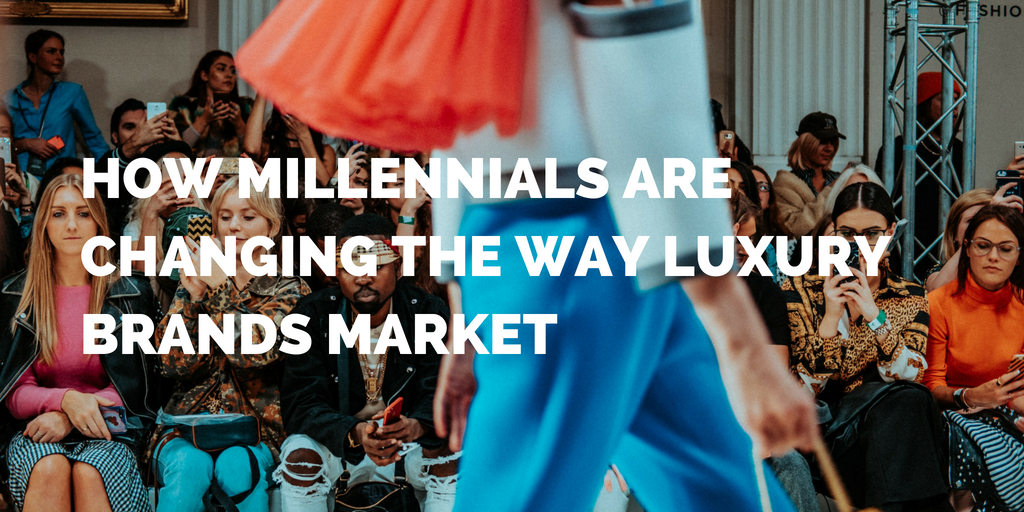 How Millennials are Changing the Way Luxury Brands Market